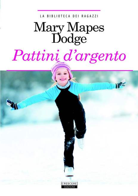 DODGE MARY MAPES - PATTINI D ARGENTO COPERTINA